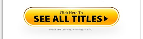 Click Here To See All Titles >