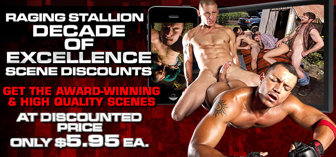Raging Stallion Decade of Excellence Scene Discounts - Only $5.95 each!