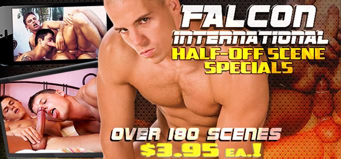Falcon International Half-Off Scene Specials - Over 180 Scenes - $3.95 each!