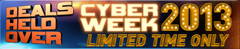 Cyber Week 2013 Limited Time Only