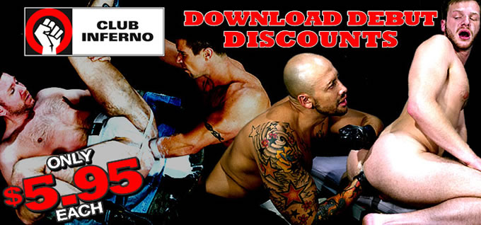 Club Inferno - Download Debut Discounts - Only $5.95 each